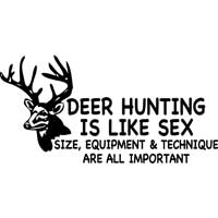 Deer Hunting is Like Sex sticker